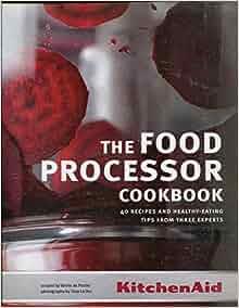 The Food Processor Cookbook Kitchenaid Veerle De Pooter