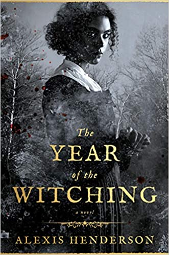 The Year of the Witching: Henderson, Alexis: 9780593099605: Amazon.com:  Books