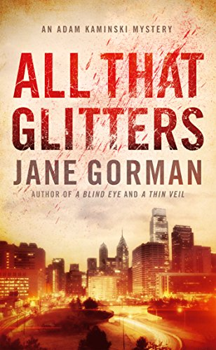 All That Glitters: Book 3 in the Adam Kaminski mystery series