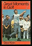 Great Moments in Golf, Dave Klein, 0402126610