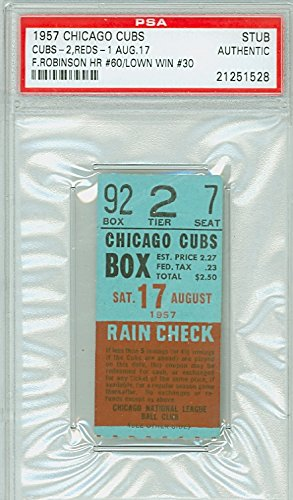 (1957 Chicago Cubs Ticket Stub vs Cincinnati Reds Frank Robinson Career HR #60 - August 17, 1957 [EX] PSA/DNA Authentic Aug 17 1957 Grades Clean Excellent)