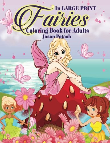 Fairies Coloring Book For Adults (In Large Print) (The Stress Relieving Adult Coloring Pages)