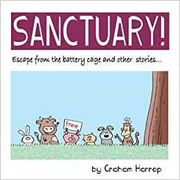 Sanctuary!: Escape from the battery cage and other stories ...