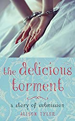 The Delicious Torment: A Story of Submission