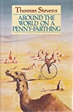 Around the world on a penny-farthing: from San Francisco to Yokohama (Century travellers)