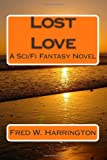 Lost Love, Fred W. Harrington, 1491038489