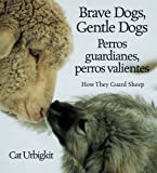Brave Dogs, Gentle Dogs, Cat Urbigkit, 1590786742