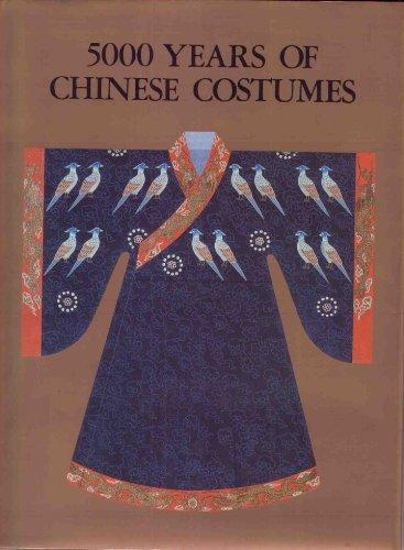 5000 Years of Chinese (5000 Years Of Chinese Costume)