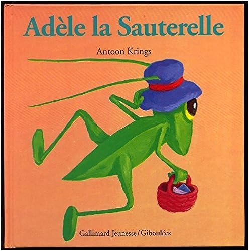 Livres gratuits en ligne Adèle la Sauterelle pdf ebook