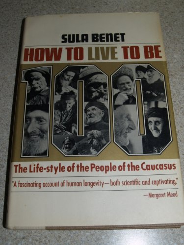 How To Live To Be 100: The Life-style Of The People Of The Caucasus