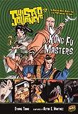 Kung Fu Masters (Turtleback School & Library Binding Edition) (Twisted Journeys)