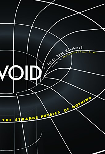 Void: The Strange Physics of Nothing (Foundational Questions