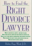 How to Find the Right Divorce Lawyer, Robin Page West, 0809230569