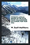 Fifteenth Annual Report of the State Food Commissioner of Illinois. For Year 1914