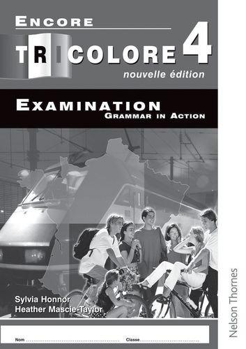 Encore Tricolore: Examination Grammar in Action Stage 4