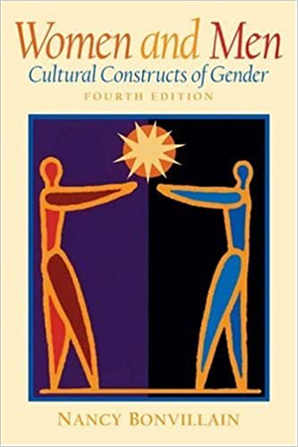 Amazon women and men cultural constructs of gender 4th amazon women and men cultural constructs of gender 4th edition 9780131114760 nancy bonvillain books fandeluxe Gallery