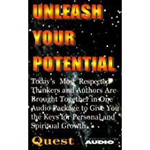 Unleash Your Potential: Today's Most Respected Thinkers and Authors Are Brought Together in One Audio Package in One Audio Packagae to Give Yo