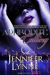 Aphrodite Calling (Gods of Love Book 2)