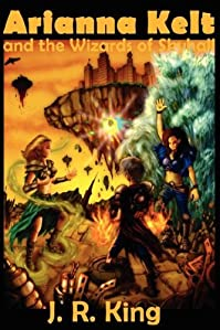 Arianna Kelt And The Wizards Of Skyhall by J. R. King ebook deal