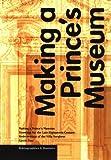 Making a Prince's Museum, Carole Paul, 0892365390