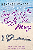 Seven Exes Are Eight Too Many (Seven Exes series Book 1)