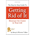 Getting Rid of It: The Step-by-step Guide for Eliminating the Clutter in Your Life (The Best is Yet to Come Book 2)