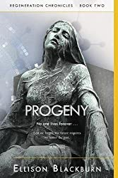 Progeny: No one lives forever (Regeneration Chronicles #2)