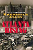 Atlanta Rising: The Invention of an International City 1946-1996, Frederick Allen, 1563522969