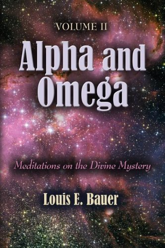 ALPHA AND OMEGA: Meditations on the Divine Mystery - Volume II pdf
