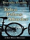 Eden Palms Murder, Dorothy Francis, 1410412938