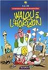 Walou à l'horizon : La dernière aventure de Bouzid et Zina par Slim