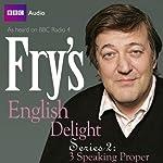 Fry's English Delight: Series 2 - Speaking Proper | Stephen Fry