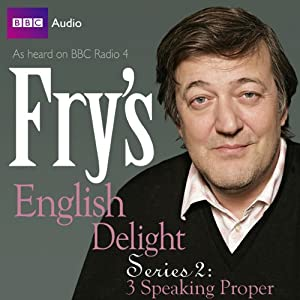 Fry's English Delight: Series 2 - Speaking Proper Radio/TV Program