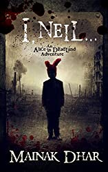 I, Neil: An Alice in Deadland Adventure (Alice, No. 8)