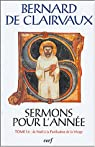Sermons pour l'année : Tome I.2, De Noël à la Purification de la Vierge par de Clairvaux