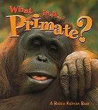 What Is a Primate?, Bobbie Kalman, 0865059500