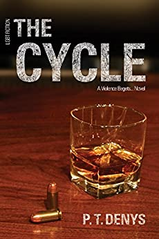 LGBT Fiction: The Cycle: A Violence Begets... Novel by [Denys, P.T.]