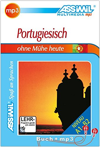 ASSiMiL Selbstlernkurs für Deutsche: Portugiesisch ohne Mühe heute. Lehrbuch Niveau A1 - B2, (inkl. mp3-CD) (180 Min. Tonaufnahmen)