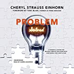 Problem Solved: A Powerful System for Making Complex Decisions with Confidence and Conviction | Cheryl Strauss Einhorn,Tony Blair - foreword