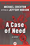 Front cover for the book A Case of Need by Michael Crichton