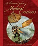 The Illustrated Guide to Mythical Creatures, David West, Anita Ganeri, 084371669X