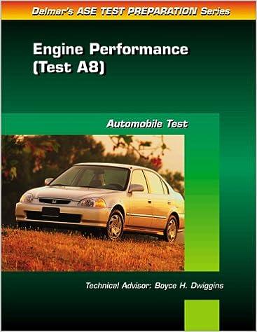 Ebook Kindle Format kostenloser Download ASE Test Prep Series -- (A8): Automotive Engine Performance PDF DJVU