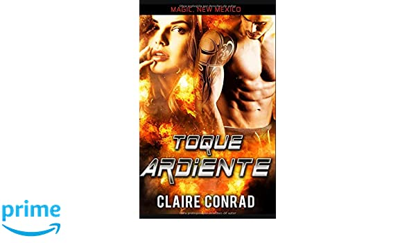 Toque Ardiente (Spanish Edition): Claire Conrad: 9781791672034: Amazon.com: Books