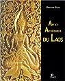 Art et archéologie du Laos par Giteau