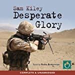 Desperate Glory | Sam Kiley