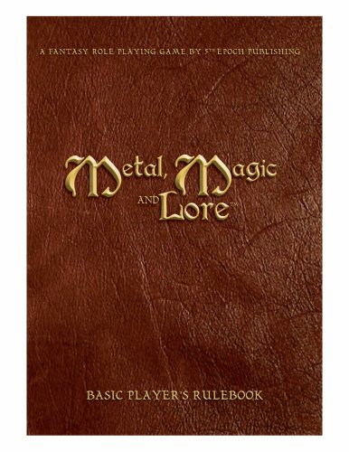 Metal, Magic and Lore - Basic Player's Rulebook PDF