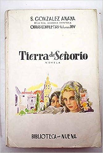 Tierra de señorío: Novela ; El llavero de Anica La Pimienta ...