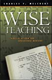 Wise Teaching : Biblical Wisdom and Educational Ministry, Melchert, Charles F., 1563381397