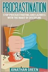 Procrastination: Stop Procrastinating and Laziness with the Habit of Discipline (Habit of Success) (Volume 1)