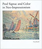Paul Signac and Color in Neo-Impressionism, Ratliff, Floyd, 0874700507